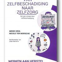 Tweede druk werkboek 'Van Zelfbeschadiging naar Zelfzorg'